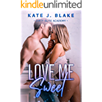 Love Me Sweet: A High School Best Friends to Enemies to Lovers Steamy Standalone Romance (Dirty Elite Academy) (English…