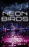Neon Birds: Roman