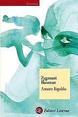 Amore liquido: Sulla fragilità dei legami affettivi Formato Kindle