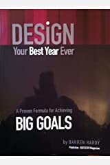 DESIGN. Your Best Year Ever. A Proven Formula For Achieving BIG GOALS. By Darren Hardy. Publisher, SUCCESS Magazine. by Darren Hardy (1-Jul-1905) Paperback Reliure inconnue