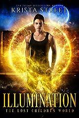 Illumination: The Lost Children World Book 3 (The Lost Children Series 6) Kindle Edition