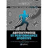 Autohypnose et performance sportive: Manuel pratique d'entraînement mental pour le sportif