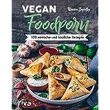 Vegan Foodporn: 100 einfache und köstliche Rezepte: 100 einfache und köstliche Rezepte. Das vegane Kochbuch für Anfänger und