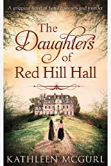 The Daughters Of Red Hill Hall: A gripping novel of family, secrets and murder Kindle Edition