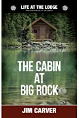 The Cabin at Big Rock (Life at the Lodge Book 8) Kindle Edition
