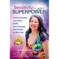 Sensitivity Is Your Superpower: How to Harness Your Gifts, Fulfill Your Purpose, and Create a Life of Joy (English…