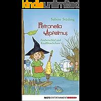 Petronella Apfelmus - Zauberschlaf und Knallfroschchaos: Band 2