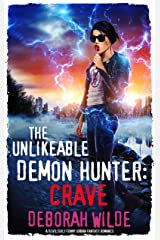 The Unlikeable Demon Hunter: Crave: A Devilishly Funny Urban Fantasy Romance (Nava Katz Book 4) Kindle Edition