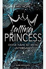 Falling Princess: Deine Nähe ist mein Untergang (Falling-Reihe 2) Kindle Ausgabe
