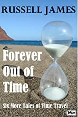Forever Out of Time - Six More Tales of Time Travel Kindle Edition