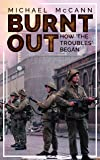 Burnt Out: How 'the Troubles' Began