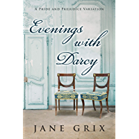 Evenings with Darcy: A Pride and Prejudice Variation (English Edition)