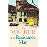 The Resistance Man: Bruno is dogged by the past as he solves a thrilling modern murder (The Dordogne Mysteries Book 6) (Engli