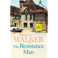 The Resistance Man: Bruno is dogged by the past as he solves a thrilling modern murder (The Dordogne Mysteries Book 6…