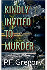 Kindly Invited To Murder Kindle Edition