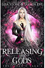 Releasing The Gods (The Titan's Saga Book 1) Kindle Edition