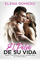 El Polvo de su Vida: Sexo y Segunda Oportunidad con el Chico Malo (Novela de Romance y Erótica) Versión Kindle