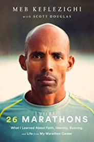 26 Marathons: What I've Learned About Faith, Identity, Running, and Life From Each Marathon I've Run