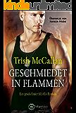 Geschmiedet in Flammen (Ein prickelnder SEALs-Roman 3)