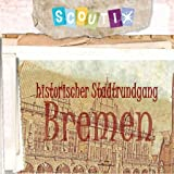 Bremen, Historischer Stadtrundgang