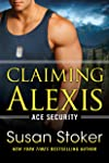 Claiming Alexis (Ace Security Book 2) (English Edition)