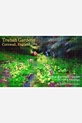 Trebah Gardens – Cornwall, England: Portrait of a Cornish Garden in 30 Digital Paintings (VG Art Series) Kindle Edition