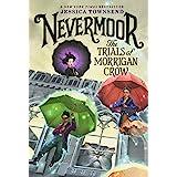 Nevermoor: The Trials of Morrigan Crow: 1 (Nevermoor, 1)