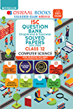 Oswaal ISC Question Bank Chapterwise & Topicwise Solved Papers, Computer Science, Class 12 (Reduced Syllabus) (For 2021…