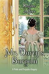 Mr. Darcy's Bargain: A Pride and Prejudice Vagary Kindle Edition