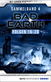 Bad Earth Sammelband 4 - Science-Fiction-Serie: Folgen 16-20