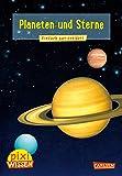 Pixi Wissen 10: VE 5: Planeten und Sterne: Einfach gut erklärt!