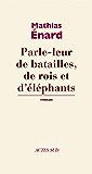 Parle-leur de batailles, de rois et d'éléphants (ROMANS, NOUVELL)