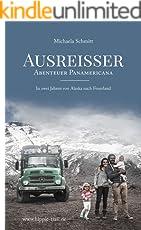 AUSREISSER - Abenteuer Panamericana: In zwei Jahren von Alaska nach Feuerland