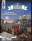 Escape Adventures – Von Basaren und Meisterdieben: Das ultimative Escape-Room-Erlebnis jetzt auch als Buch! Mit XXL…