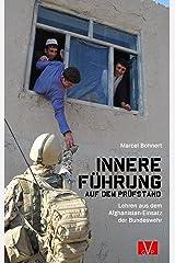 Innere Führung auf dem Prüfstand: Lehren aus dem Afghanistan-Einsatz der Bundeswehr (DeutscherVeteranenVerlag/GermanVeteransPublishing) Kindle Ausgabe