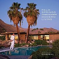 Palm Springs Modern Living (English Edition)