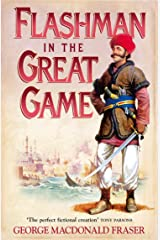 Flashman in the Great Game (The Flashman Papers, Book 8) Kindle Edition