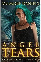 Angel Tears (Fallen Angels - Book 4) Kindle Edition