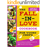 The Fall-In-Love Cookbook for Young Chefs: Easy Cookbook for Children to Explore the Amazing Culinary World with150+ Effortless Savory Recipes