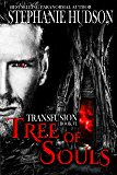 Tree Of Souls: Vampire Paranormal Romance (Transfusion Saga Book 6)