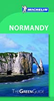Michelin Green Guide Normandy (Green Guide/Michelin)