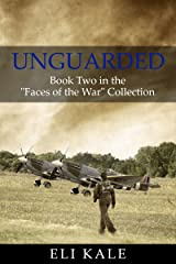 "Unguarded: Book Two in the ""Faces of the War"" Collection Kindle Edition"