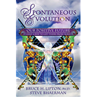 Spontaneous Evolution: Our Positive Future and a Way to Get There From Here (English Edition)