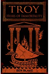 Heirs of Immortality (TROY Book 4) Kindle Edition