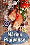 Marine Plaisance: 200 recettes délicieuses avec du saumon et fruits de mer (Poisson et Fruits de Mer Cuisine)