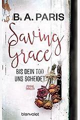 Saving Grace - Bis dein Tod uns scheidet: Psychothriller (German Edition) Kindle Edition