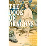 THE BOOK OF DRAGONS (Illustrated): Fantastic Adventures Series: The Book of Beasts, Uncle James, The Deliverers of Their Coun