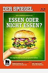 DER SPIEGEL 28/2017: Essen oder nicht Essen? Broschiert