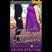 Curvy Girls Can't Date Billionaires: A Sweet YA Romance (The Curvy Girl Club Book 2) (English Edition)