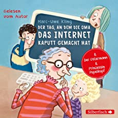 Der Tag, an dem die Oma das Internet kaputt gemacht hat/Der Ostermann/Prinzessin Popelkopf